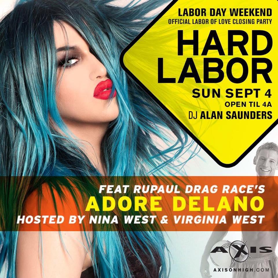 Show Ad | Hard Labor | Adore Delano | Axis Night Club (Columbus, Ohio) | 9/4/2016