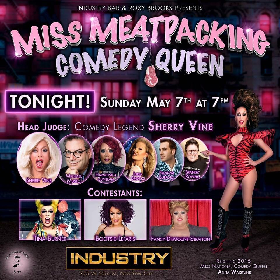Show Ad | Miss Meat Packing Comedy Queen | Industry (New York City, New York) | 5/7/2017