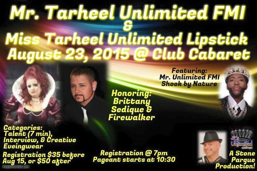 Show Ad | Mr Tarheel Unlimited FMI and Miss Tarheel Unlimited Lipstick | Club Cabaret (Hickory, North Carolina) | 8/23/2015