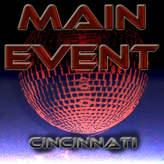 Main Event (Cincinnati, Ohio)